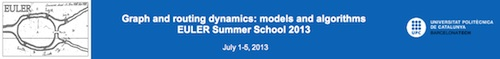 EULER Summer School 2013 on Graph and routing dynamics: models and algorithms